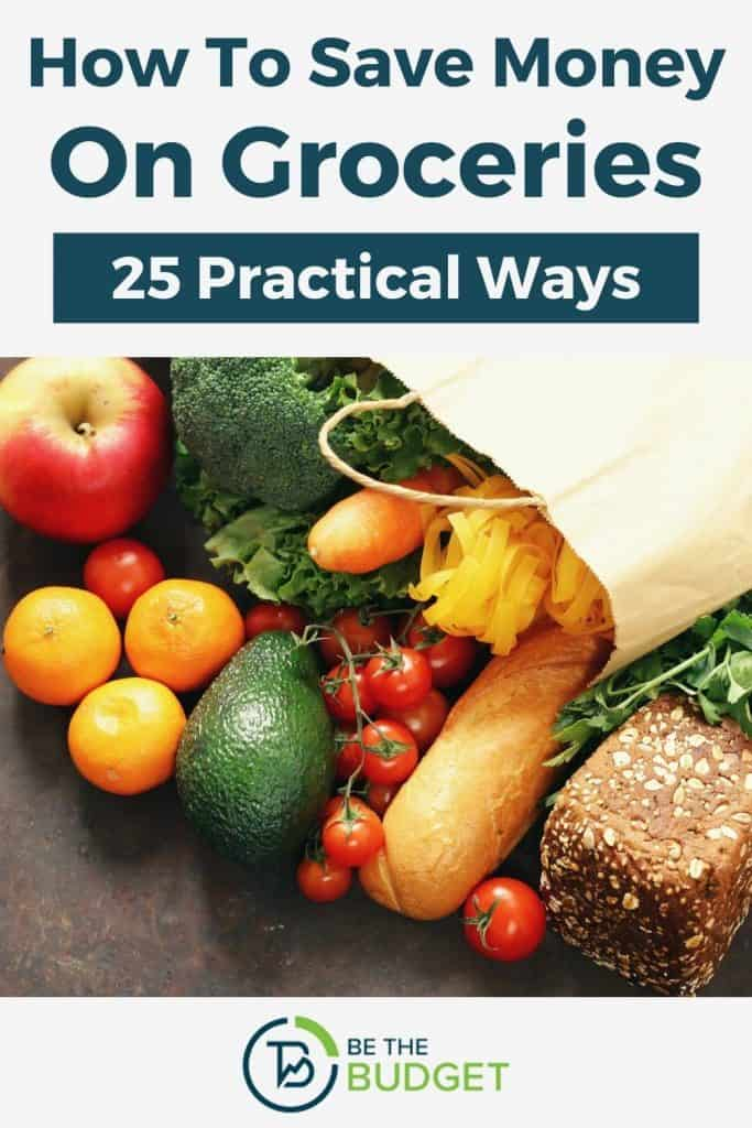 how to save money on groceries: 25 practical ways   Be The Budget