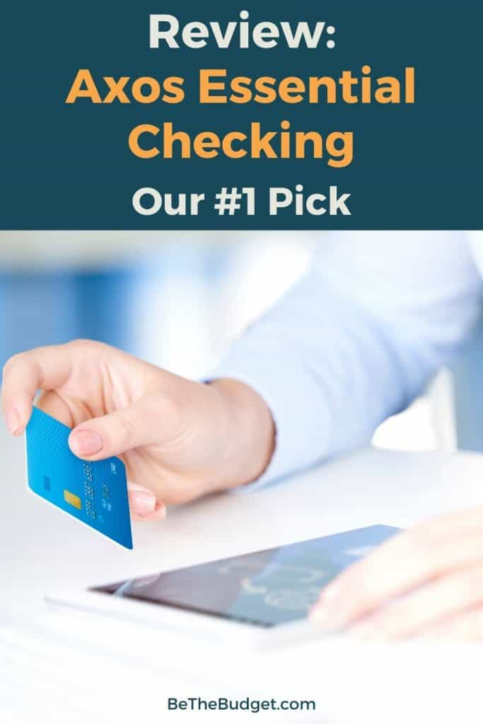 Review: Axos Essential Checking (Our #1 Pick)   Be The Budget