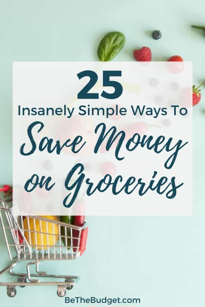 25 simple ways to save money on groceries   Be The Budget