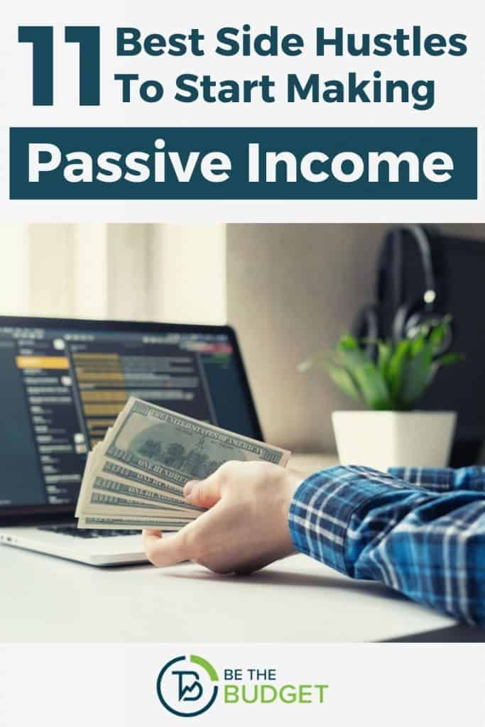 11 Best Side Hustles For Making Passive Income   Be The Budget
