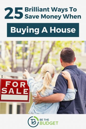 25 Brilliant Ways To Save Money When Buying A House | Be The Budget