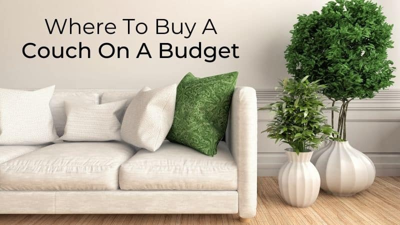 Where to buy a couch on a budget | Be The Budget
