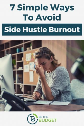 7 Simple Ways To Avoid Side Hustle Burnout | Be The Budget