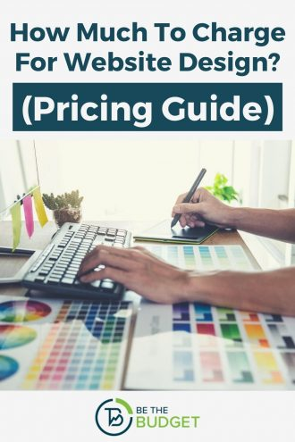 How much to charge for website design? (Pricing Guide) | Be The Budget
