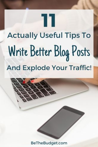 11 tips to write better blog posts | Be The Budget