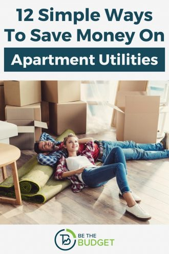 12 Simple Ways To Save Money On Apartment Utilities | Be The Budget