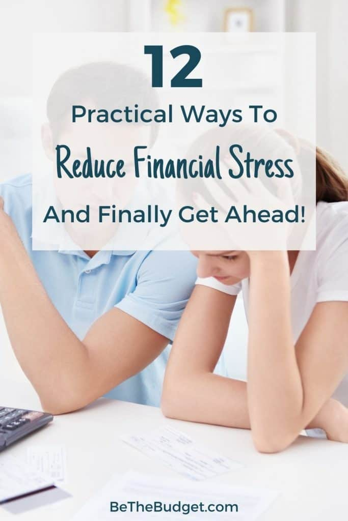 12 practical ways to reduce financial stress and finally get ahead!   Be The Budget