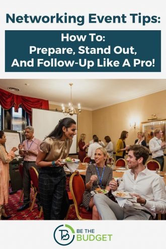 Networking event tips: How to prepare, stand out, and follow-up like a pro! | Be The Budget