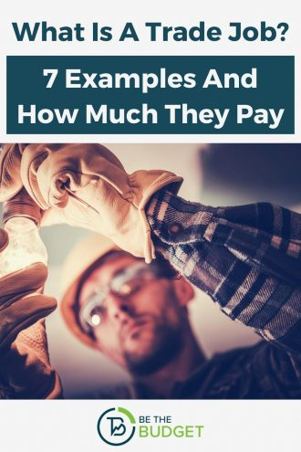 What is a trade job? 7 examples and how much they pay | Be The Budget