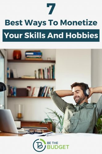 7 Best Ways To Monetize Your Skills And Hobbies | Be The Budget