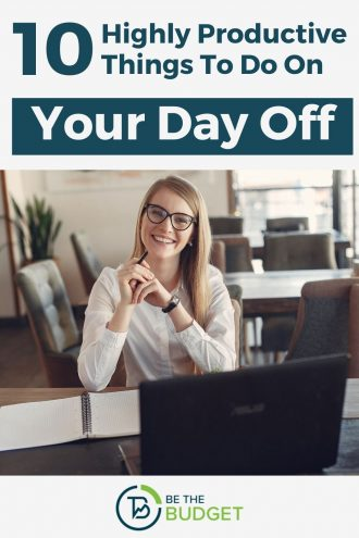 10 highly productive things to do on your day off | Be The Budget
