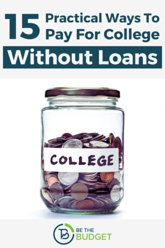 15 Practical Ways To Pay For College Without Loans | Be The Budget
