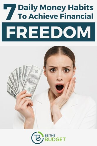 7 daily money habits to achieve financial freedom | Be The Budget