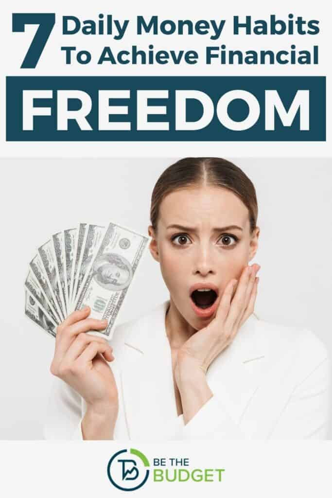 7 daily money habits to achieve financial freedom   Be The Budget