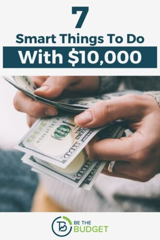 7 smart things to do with $10,000 | Be The Budget